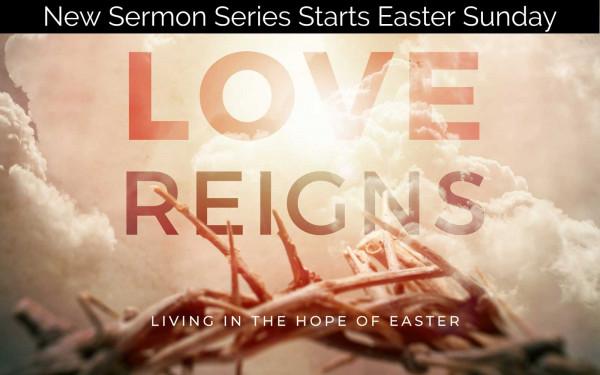 Love Reigns Sermon Series